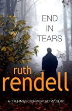 End In Tears: (A Wexford Case) by Ruth…