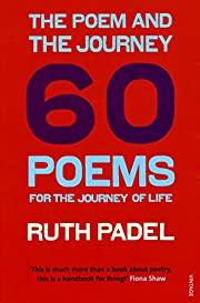 The Poem and the Journey: And Sixty Poems to…