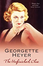The Unfinished Clue de Georgette Heyer