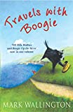Travels With Boogie: 500 Mile Walkies and Boogie Up the River