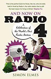 And Now on Radio 4: A Celebration of the…