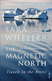 The Magnetic North: Travels in the Arctic by…
