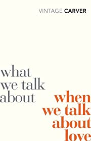 What We Talk About When We Talk About Love…