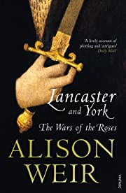 Lancaster and York: the wars of the Roses de…