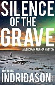 Silence of the Grave: A Reykjavik Murder…
