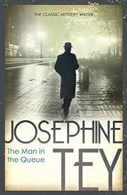 The Man In The Queue por Josephine Tey