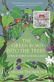 The Green Road Into The Trees de Hugh…