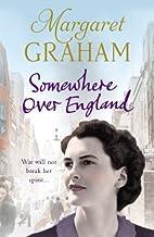 Somewhere Over England by Margaret Graham