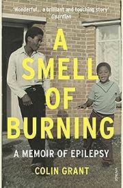 A Smell of Burning: A Memoir of Epilepsy por…