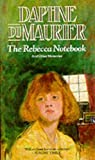 The Rebecca notebook and other memories / Daphne du Maurier