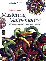 Mastering Mathematica: Programming Methods…