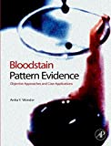 Bloodstain Pattern Evidence: Objective Approaches and Case Applications @amazon.com