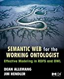 Semantic web for the working ontologist : modeling in RDF, RDFS and OWL / Dean Allemang, James Hendler