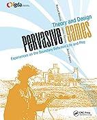 Pervasive Games: Theory and Design (Morgan…