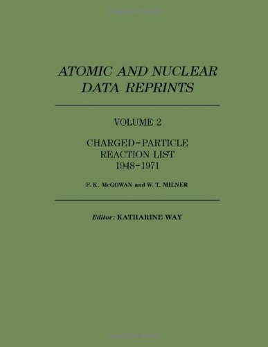 Charged-particle reaction list, 1948-1971 (Atomic and nuclear data reprints) (v. 2), McGowan, Francis K