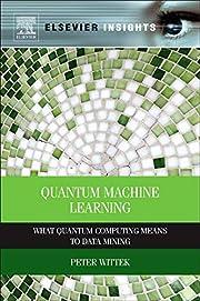 Quantum Machine Learning: What Quantum…