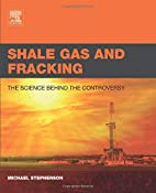 Shale Gas and Fracking: The Science Behind…