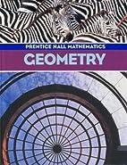 Geometry: Prentice Hall Mathematics by…