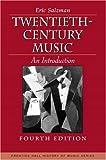 Twentieth-century music : an introduction / Eric Salzman