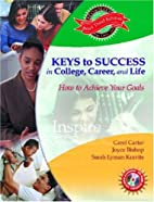 Keys to Success in College, Career and Life,…