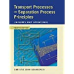 Transport Processes and Separation Process Principles (Includes Unit Operations (Includes Un...