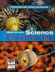 PRENTICE HALL SCIENCE EXPLORER CHEMICAL…