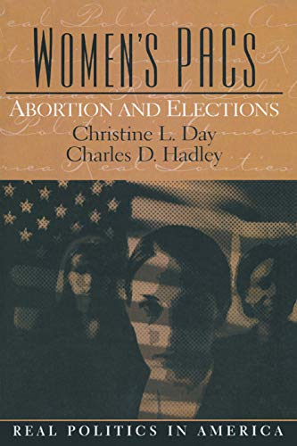 Women's PAC's: Abortion and Elections, Day, Christine; Hadley, Charles D