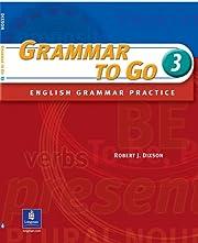 Grammar To Go, Level 3 af Robert J. Dixson