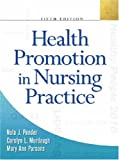 Health promotion in nursing practice / Nola J. Pender, Carolyn L. Murdaugh, Mary Ann Parsons