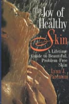 Joy of Healthy Skin: A Lifetime Guide to…