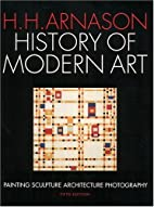 History of Modern Art by H. H. Arnason