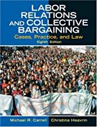 Labor Relations and Collective Bargaining:…