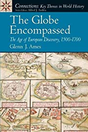 Globe Encompassed, The: The Age of European…