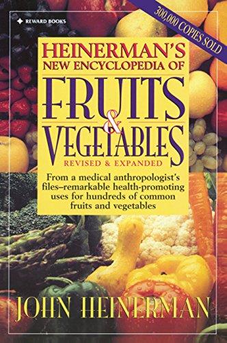 Heinerman New Encyclopedia of Fruits & Vegetables, Revised & Expanded Edition, Heinerman, John