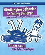 Challenging Behavior in Young Children:…