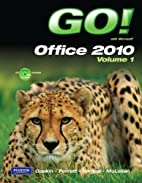 GO! with Microsoft Office 2010 Volume 1…