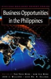 Business opportunities in the Philippines / edited by Tan Teck Meng ...[et al.]
