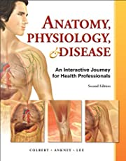 Anatomy, Physiology, and Disease: An…