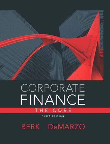 Corporate Finance, The Core (3rd Edition) (Pearson Series in Finance), DeMarzo, Peter; Berk, Jonathan