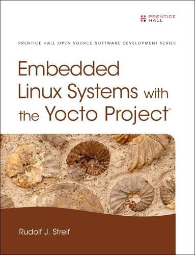 PDF] Embedded Linux Systems with the Yocto Project (Prentice Hall