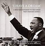 """I have a dream"" : a 50th year testament to the march that changed America : a Southern Christian Leadership Conference commemorative photo journal / by the Southern Christian Leadership Conference ; photographs by Bob Adelman"