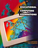 Educational computing foundations / Michael R. Simonson, Ann Thompson