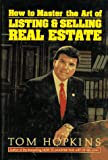 How to master the art of listing and selling real estate / Tom Hopkins