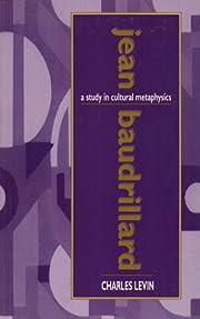 Jean Baudrillard: a study in cultural…