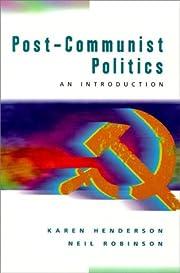 Post-Communist Politics – tekijä:…