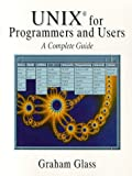 UNIX for programmers and users : a complete guide / Graham Glass
