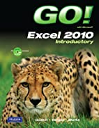 GO! with Microsoft Excel 2010 Introductory…