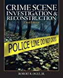 Crime Scene Investigation and Reconstruction (3rd Edition) @amazon.com
