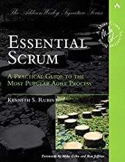 Essential Scrum: A Practical Guide to the…