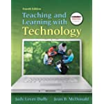 Teaching and Learning with Technology (with MyEducationKit) (4th Edition)